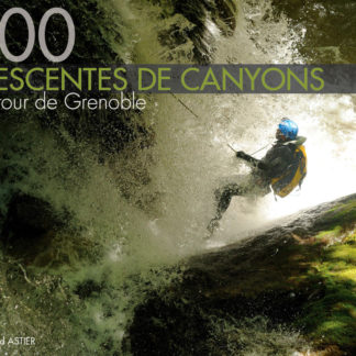 :: 100 descentes de canyons autour de Grenoble ::