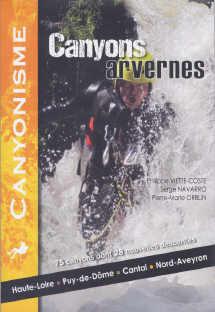 Canyons arvernes: Haute-Loire, Puy-de-Dôme, Cantal, Nord-Aveyron