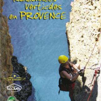 Canyonisme et randonnées verticales en Provence par Franck Jourdan et Jean-François Fiorina